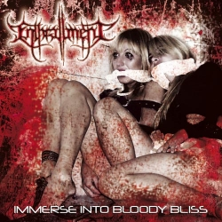 "ENTHRALLMENT ""Immerse into Bloody Bliss"", Metal Age Productions 2008"