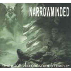 """NARROWMINDED """"The Aggived Creatures Temple"""", Years Of Pain/Butchery Music"""
