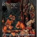 "THE REVENGE PROJECT ""Through Blood And Ashes"", self released 2008"