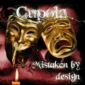 "CUPOLA ""Mistaken By Design"", Distributor Of Pain 2007"