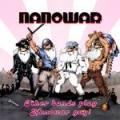 """NANOWAR """"Other Bands Play Nanowar Gay!"""""""