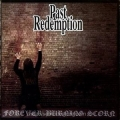 "PAST REDEMPTION ""Forever Burning Scorn"", Counter Attack 2005"